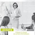 'Décision Achats' organise deux jours de formation sur la préparation des achats informatiques