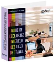 Le deuxième volet du guide de l'éclairage intérieur des lieux de travail vient de paraître